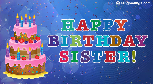 Happy Birthday Wishes For Sister Messages 143 Greetings