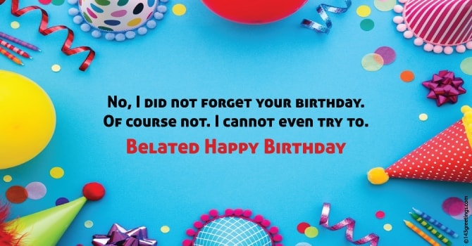 50 Best Belated Birthday Wishes Messages 143 Greetings