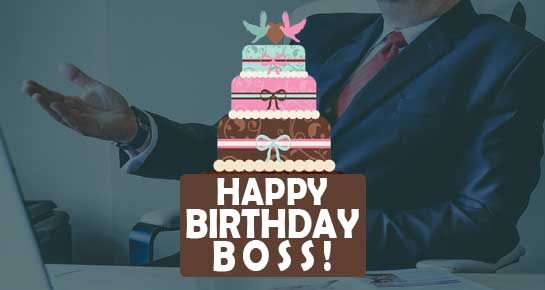 The Best Birthday Wishes for Boss – 143 Greetings