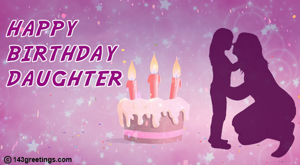 The Best Birthday Messages For Daughter