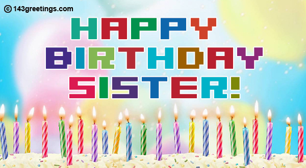 The Best Happy Birthday Wishes for Sister and Messages