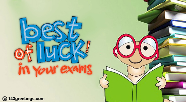 The Best Good Luck Messages For Exams 143 Greetings