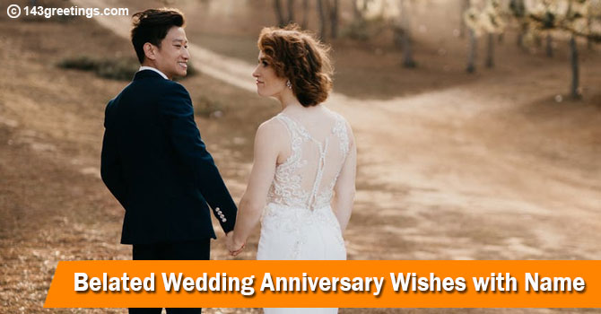 Belated Wedding Anniversary Wishes with Name