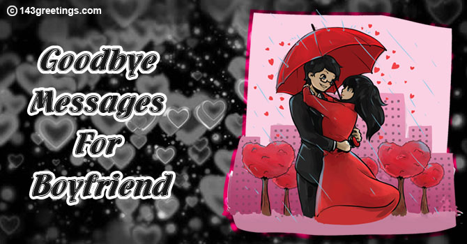 touchy goodbye messages for boyfriend greetings